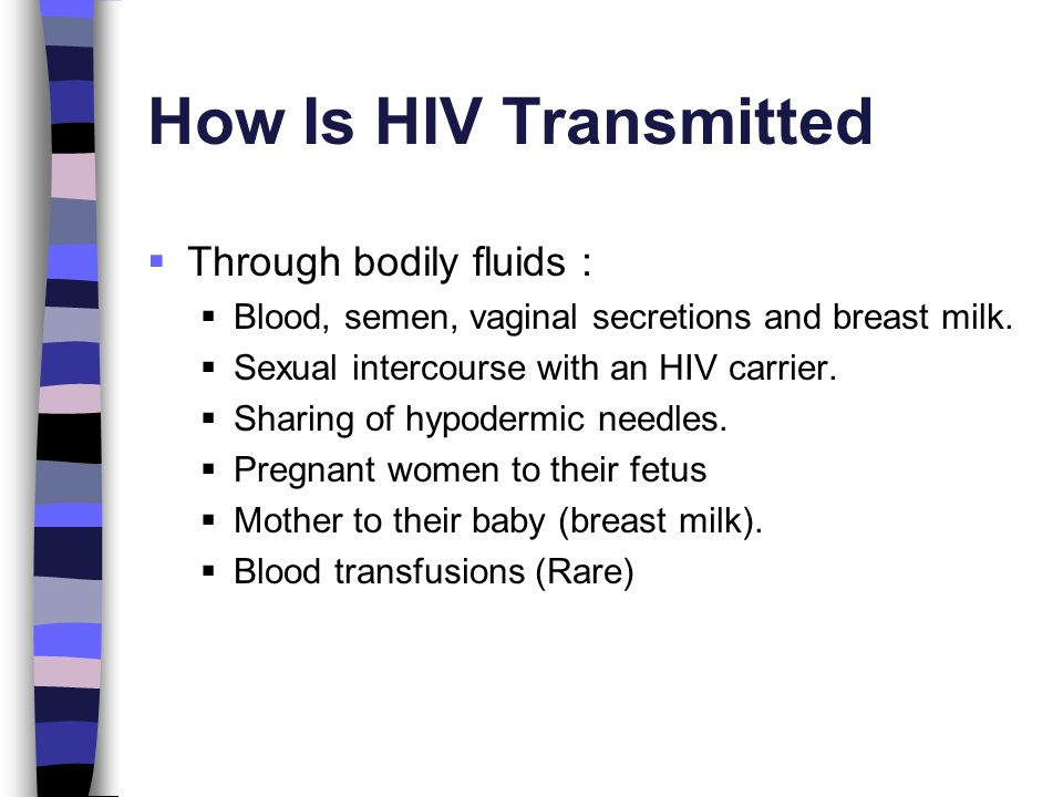 How Is HIV Transmitted Through bodily fluids :