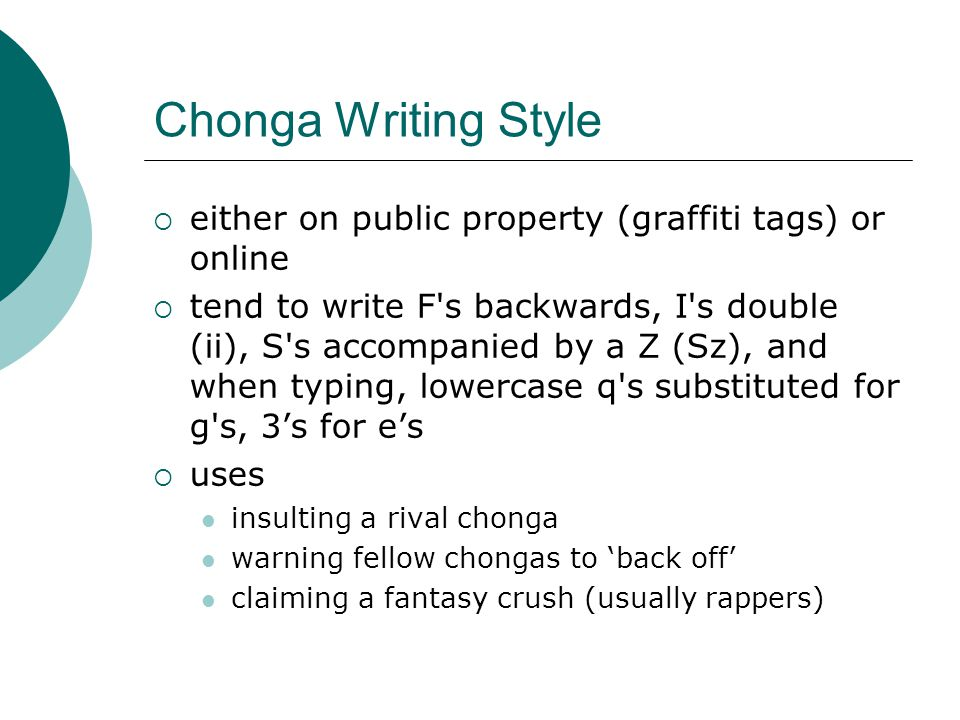 Chonga Writing Style either on public property (graffiti tags) or online.