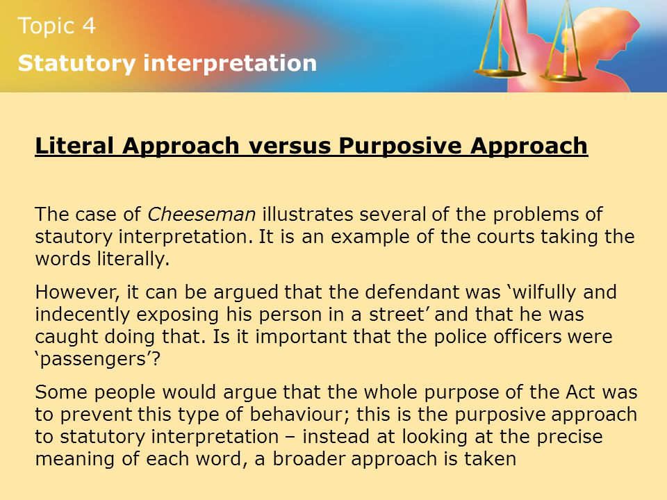 Literal Approach versus Purposive Approach