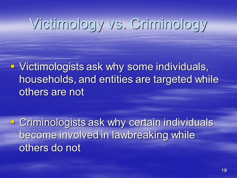 Victimology vs. Criminology