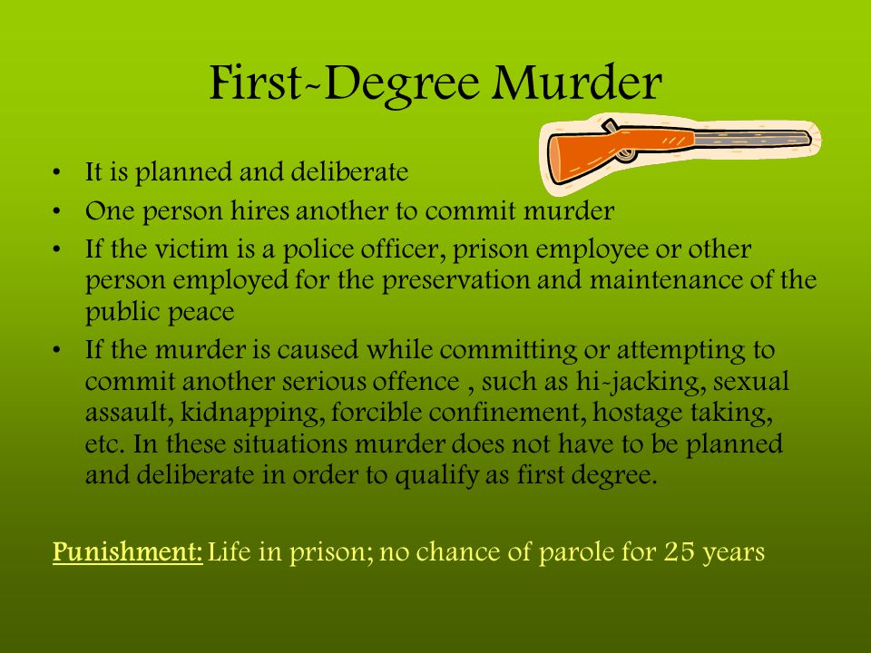 First-Degree Murder It is planned and deliberate