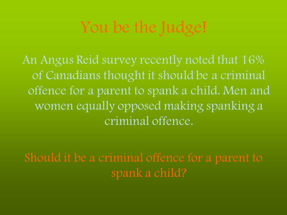 Should it be a criminal offence for a parent to spank a child