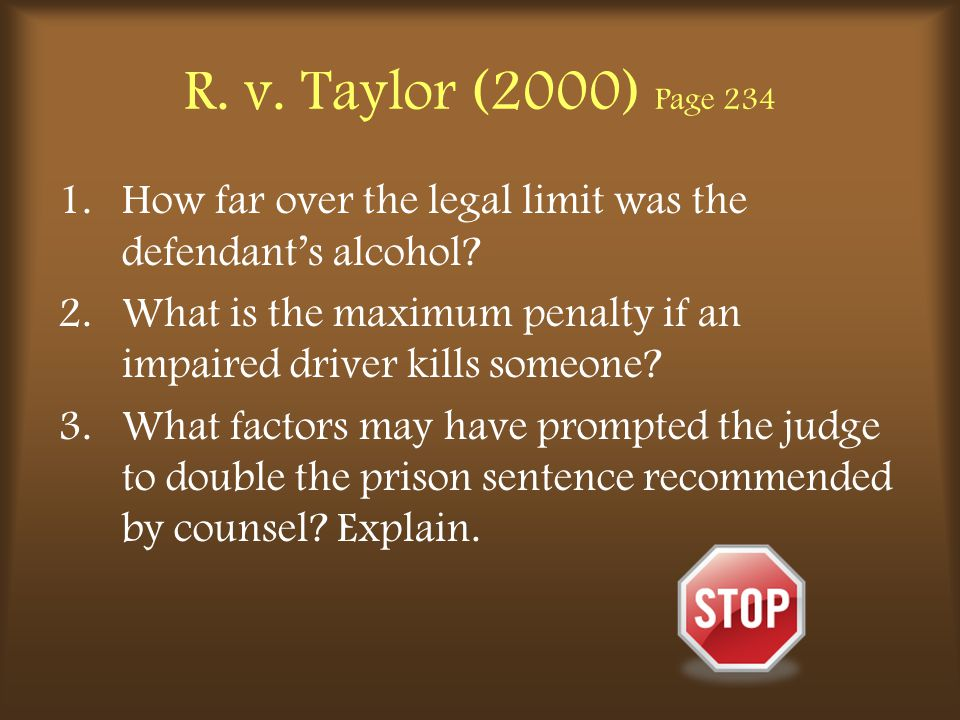 R. v. Taylor (2000) Page 234 How far over the legal limit was the defendant's alcohol