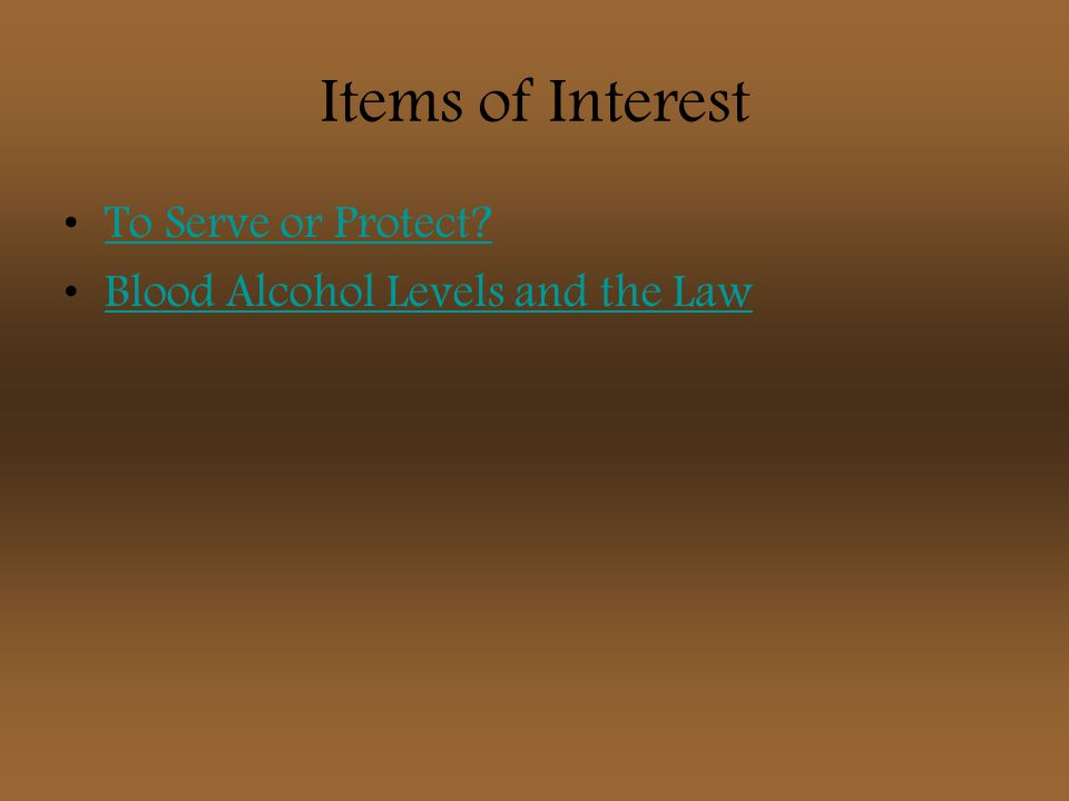Items of Interest To Serve or Protect