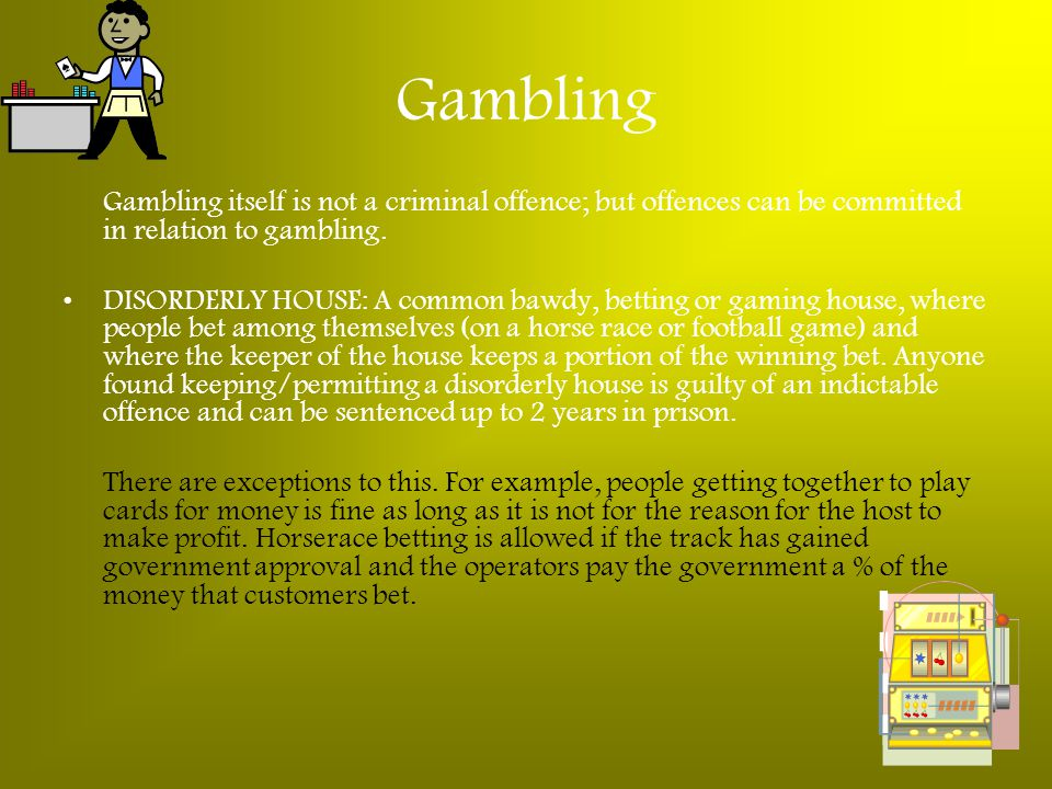 Gambling Gambling itself is not a criminal offence; but offences can be committed in relation to gambling.