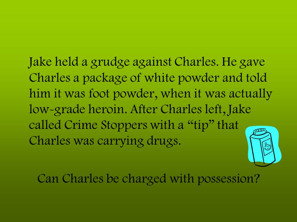 Can Charles be charged with possession