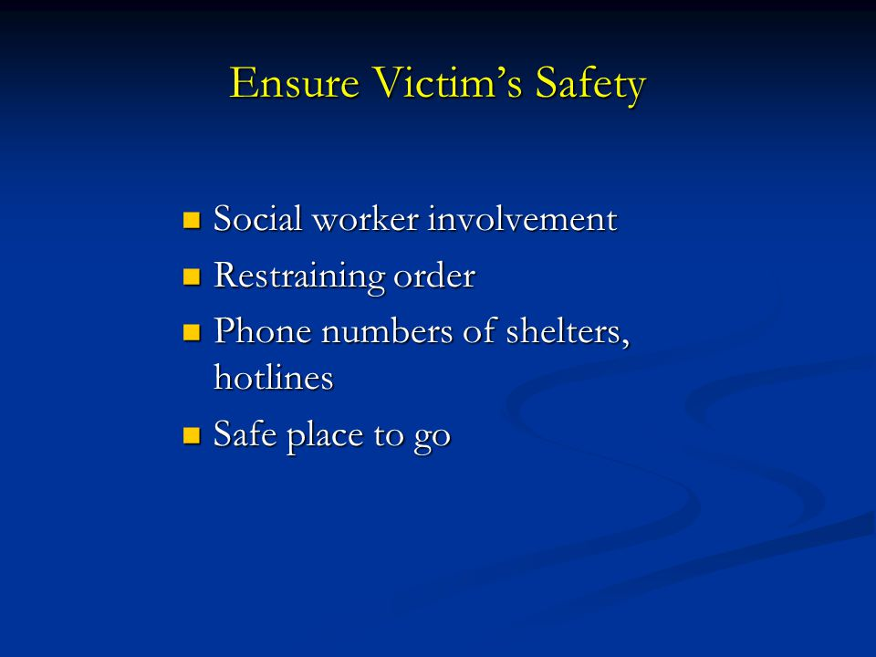 Ensure Victim's Safety
