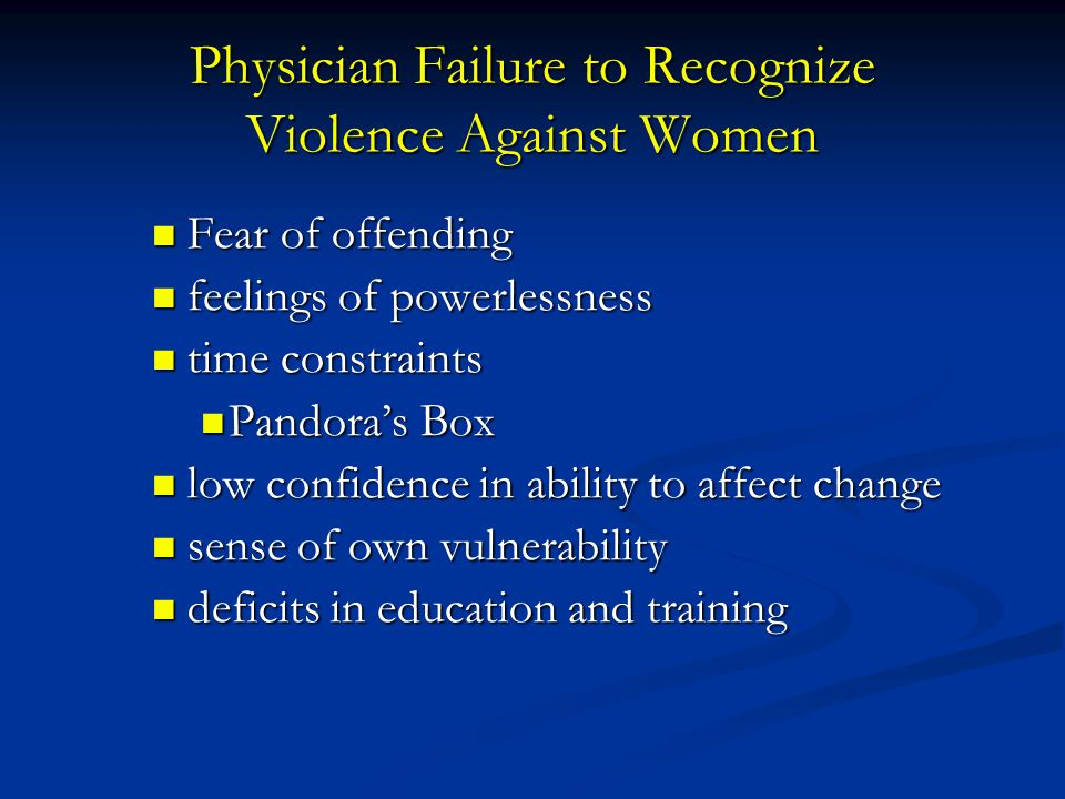 Physician Failure to Recognize Violence Against Women