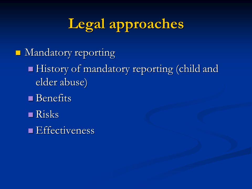 Legal approaches Mandatory reporting