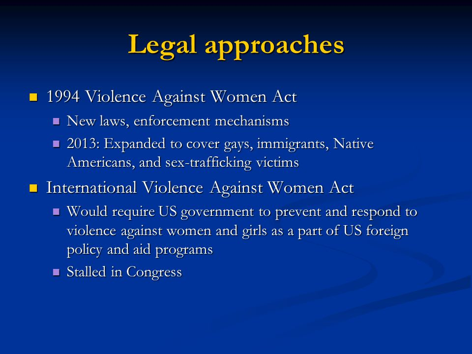 Legal approaches 1994 Violence Against Women Act