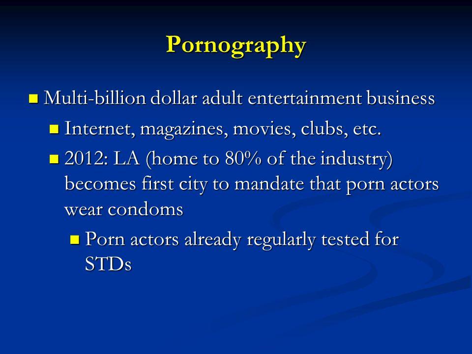 Pornography Multi-billion dollar adult entertainment business