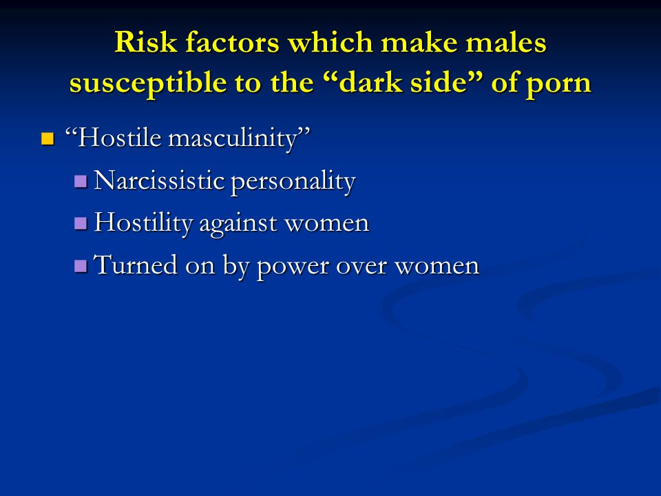 Risk factors which make males susceptible to the dark side of porn