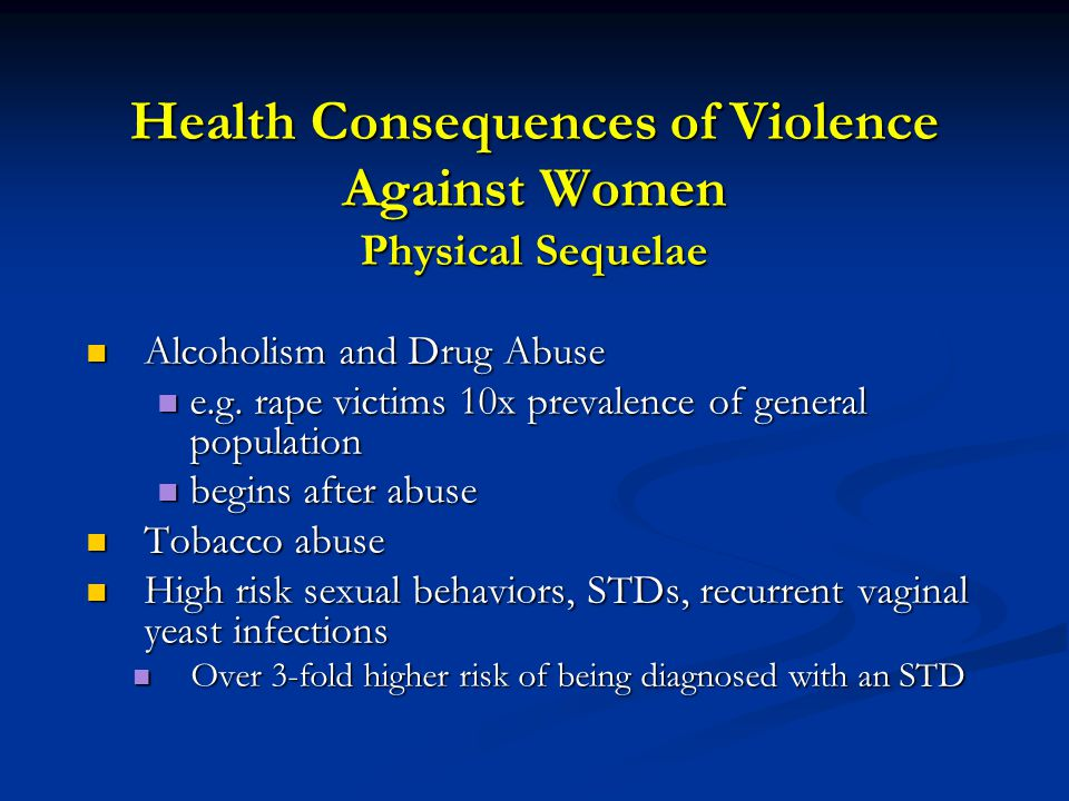 Health Consequences of Violence Against Women Physical Sequelae