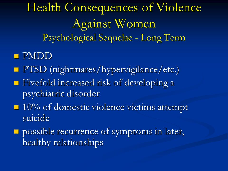 Health Consequences of Violence Against Women Psychological Sequelae - Long Term