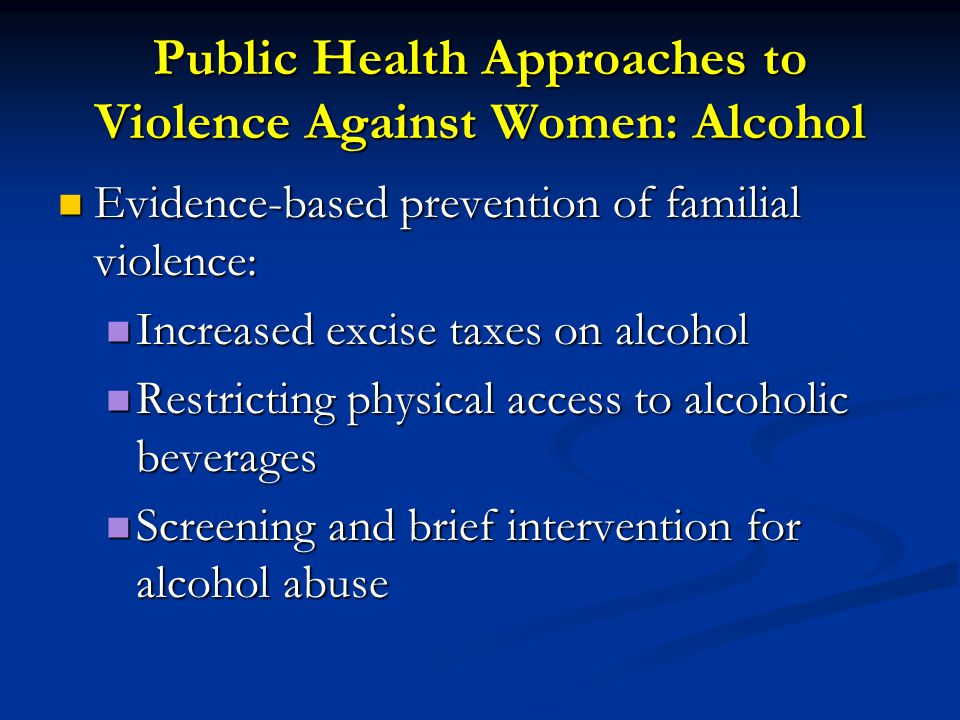 Public Health Approaches to Violence Against Women: Alcohol