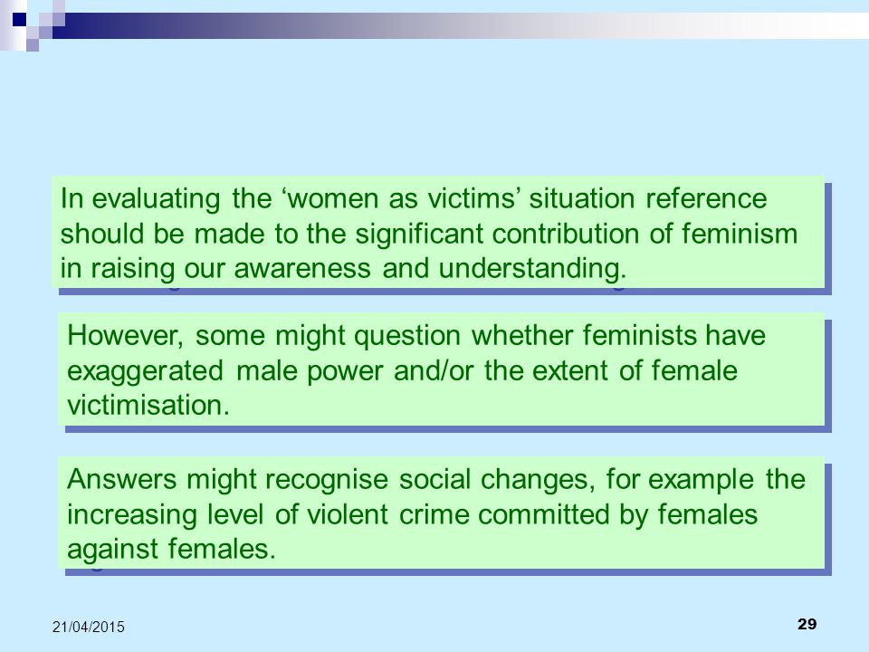 In evaluating the 'women as victims' situation reference should be made to the significant contribution of feminism in raising our awareness and understanding.