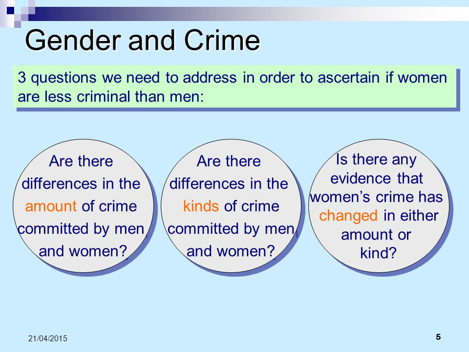 Gender and Crime 3 questions we need to address in order to ascertain if women are less criminal than men: