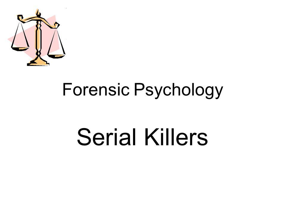 Forensic Psychology Serial Killers