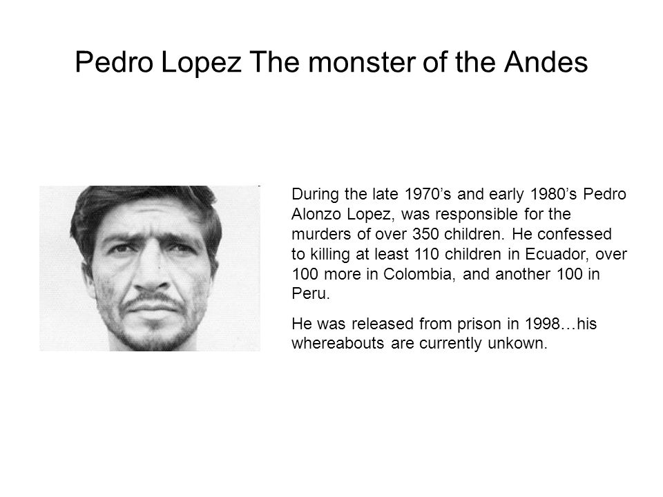Pedro Lopez The monster of the Andes