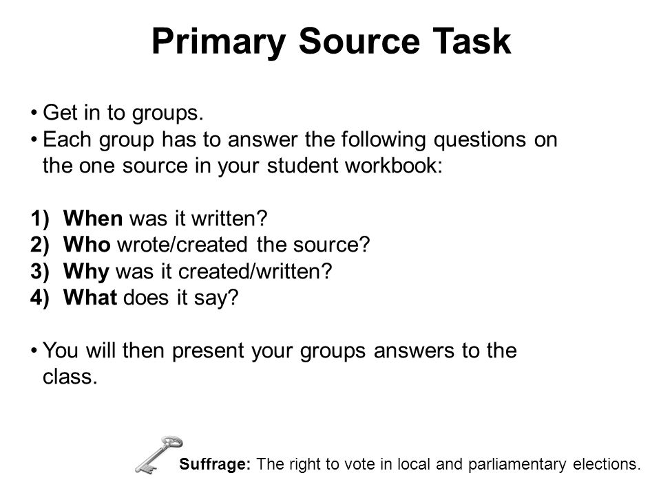 Primary Source Task Get in to groups.