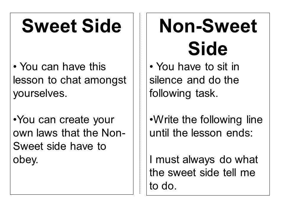 Sweet Side Non-Sweet Side