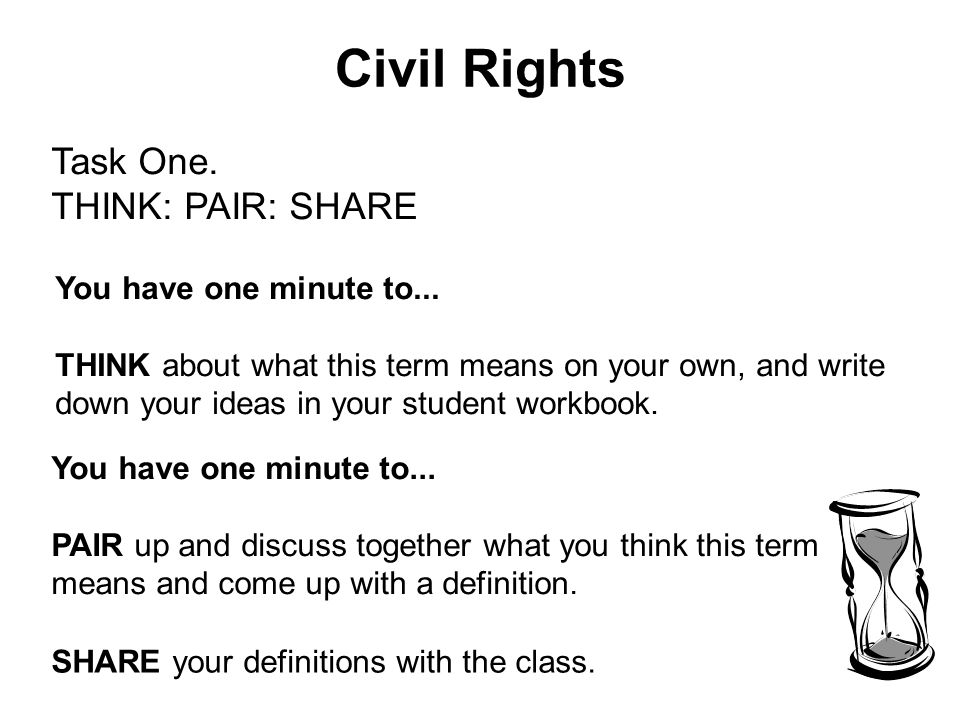 Civil Rights Task One. THINK: PAIR: SHARE You have one minute to...