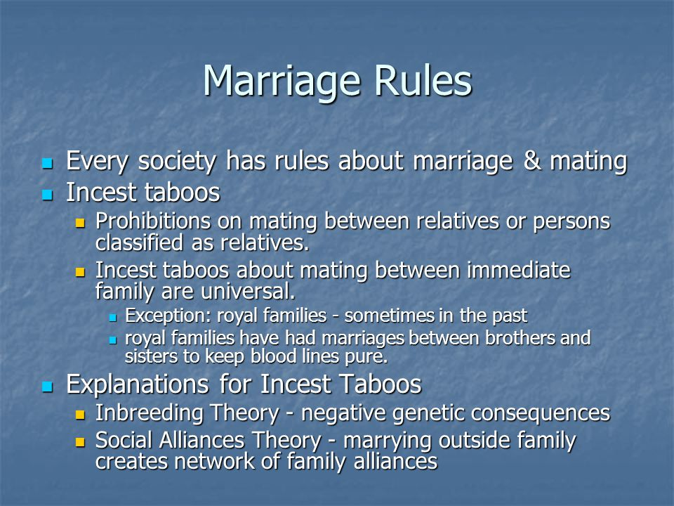 Marriage Rules Every society has rules about marriage & mating