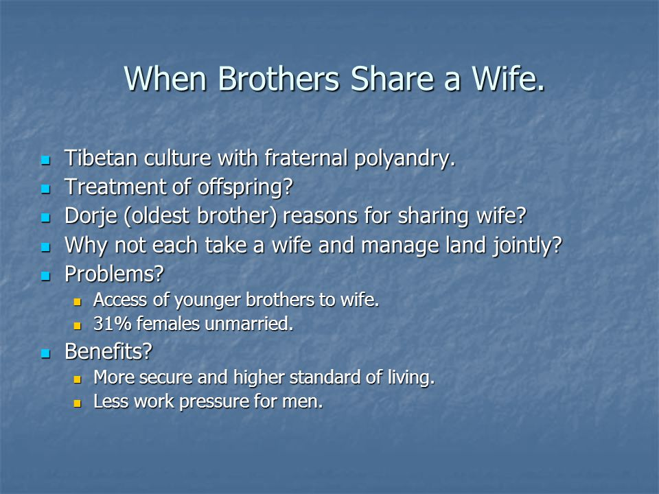 When Brothers Share a Wife.