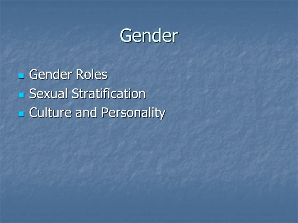 Gender Gender Roles Sexual Stratification Culture and Personality