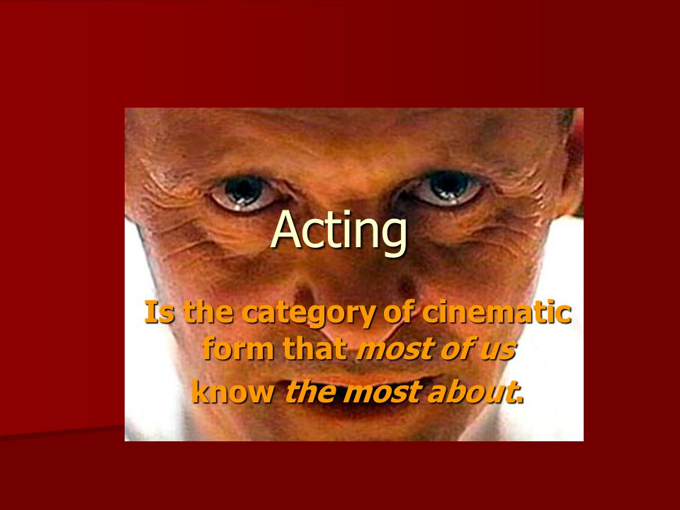Is the category of cinematic form that most of us know the most about.
