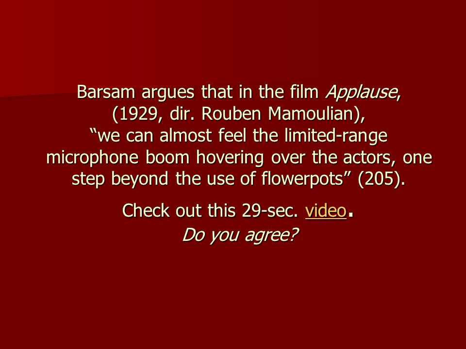 Barsam argues that in the film Applause, (1929, dir