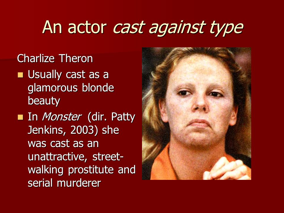 An actor cast against type