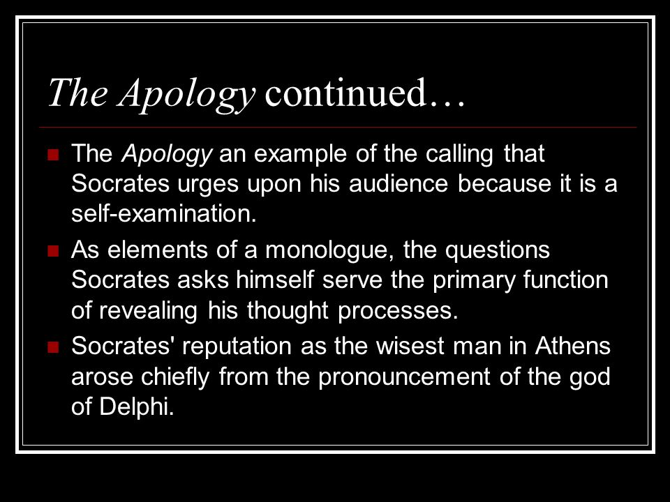 The Apology continued…