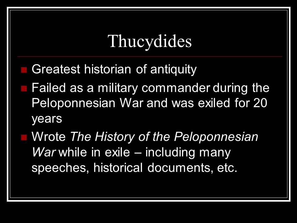 Thucydides Greatest historian of antiquity