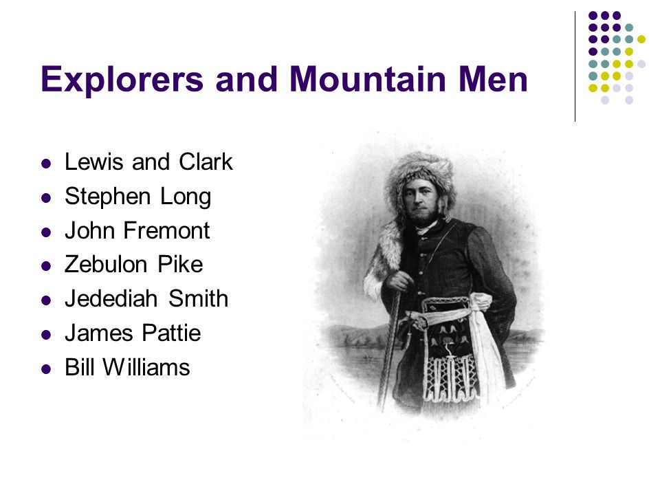 Explorers and Mountain Men