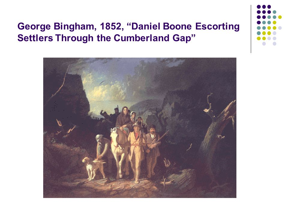 George Bingham, 1852, Daniel Boone Escorting Settlers Through the Cumberland Gap