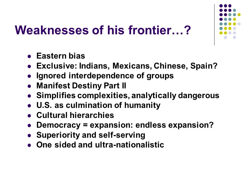 Weaknesses of his frontier…