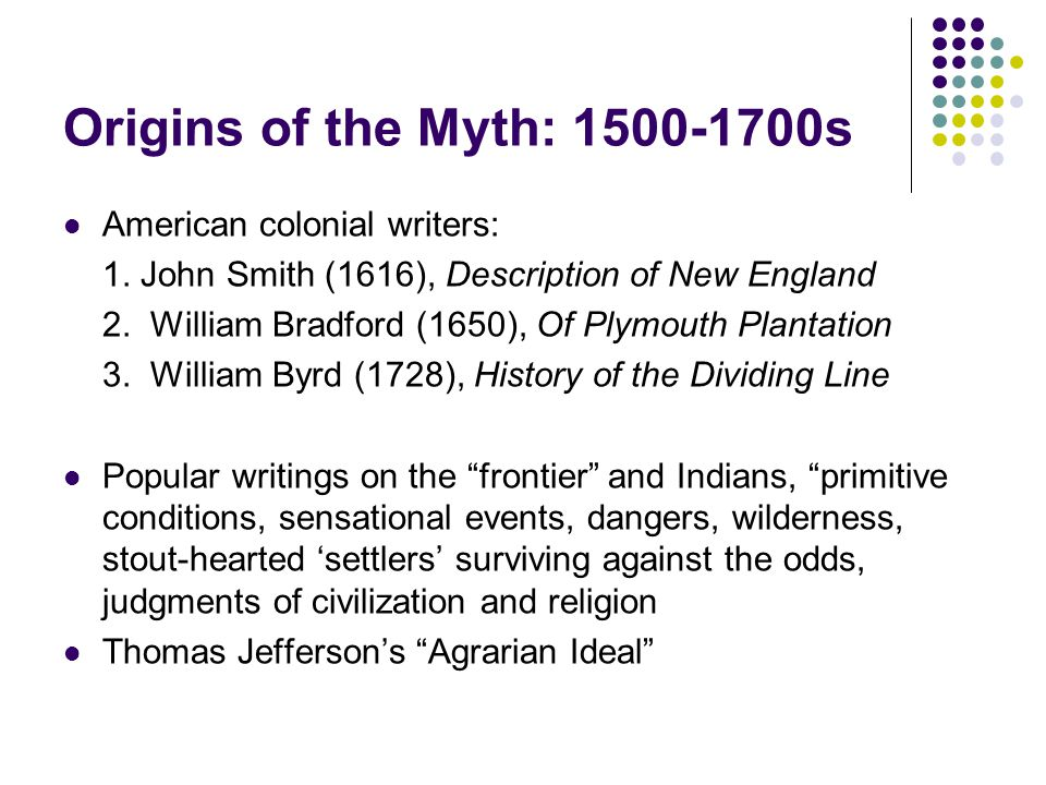 Origins of the Myth: 1500-1700s American colonial writers: