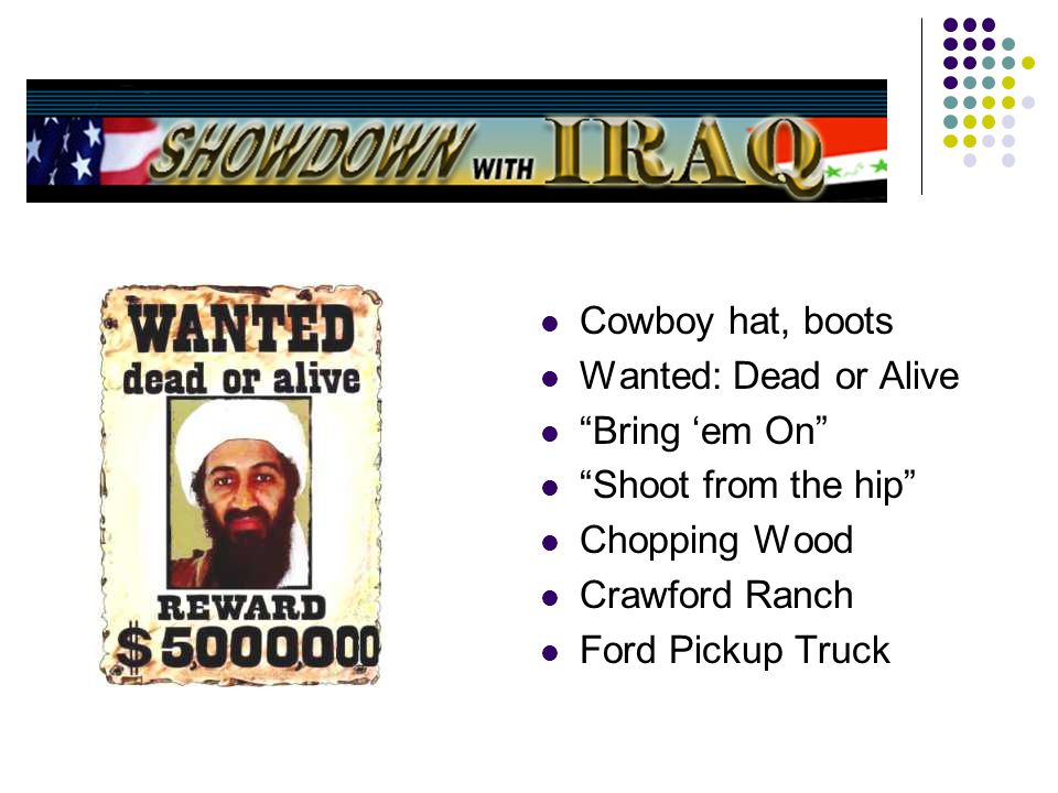 Cowboy hat, boots Wanted: Dead or Alive. Bring 'em On Shoot from the hip Chopping Wood. Crawford Ranch.
