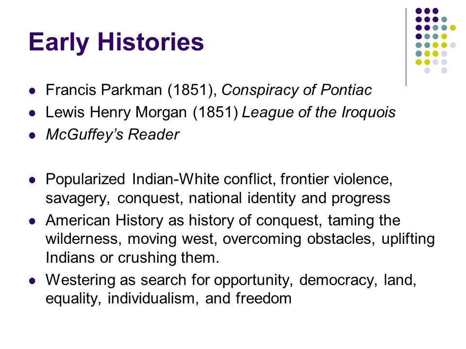 Early Histories Francis Parkman (1851), Conspiracy of Pontiac