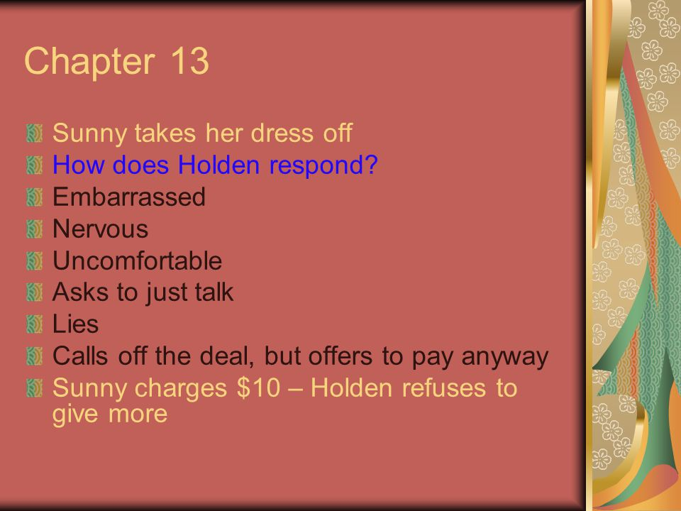 Chapter 13 Sunny takes her dress off How does Holden respond