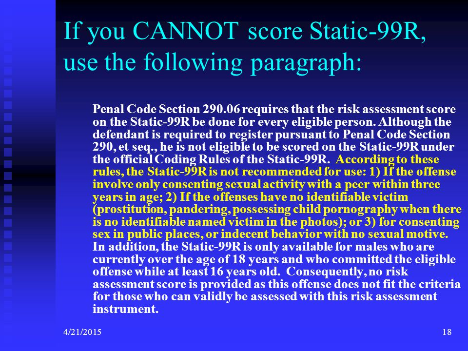 If you CANNOT score Static-99R, use the following paragraph:
