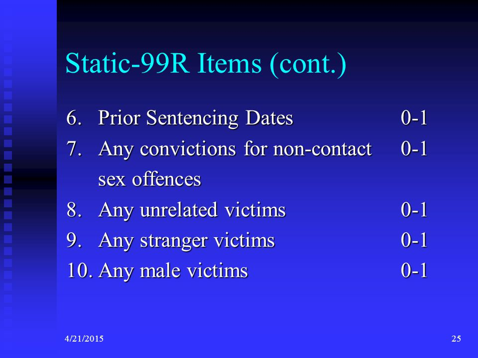 Static-99R Items (cont.) 6. Prior Sentencing Dates 0-1