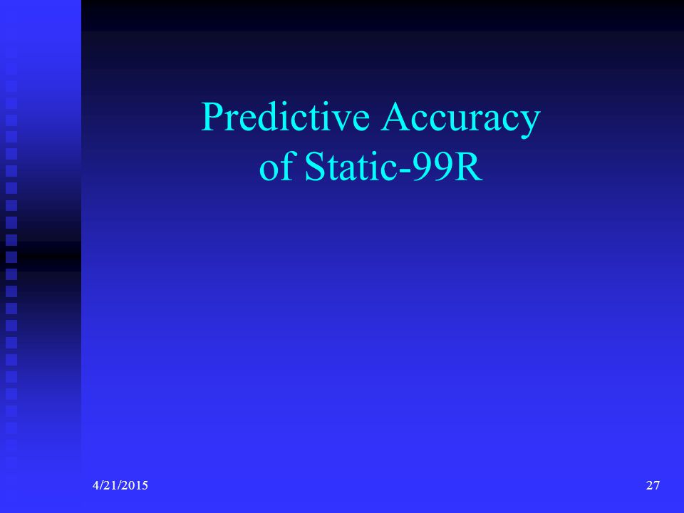 Predictive Accuracy of Static-99R
