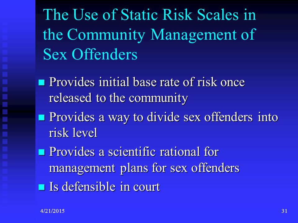 The Use of Static Risk Scales in the Community Management of Sex Offenders