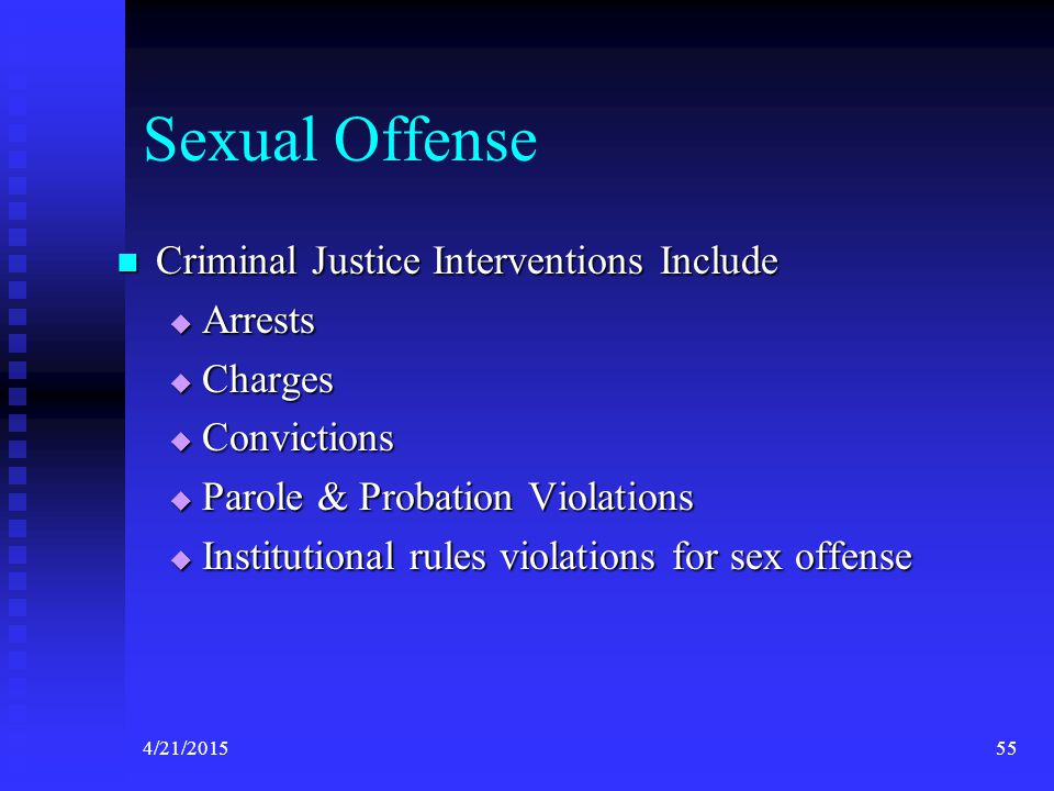 Sexual Offense Criminal Justice Interventions Include Arrests Charges