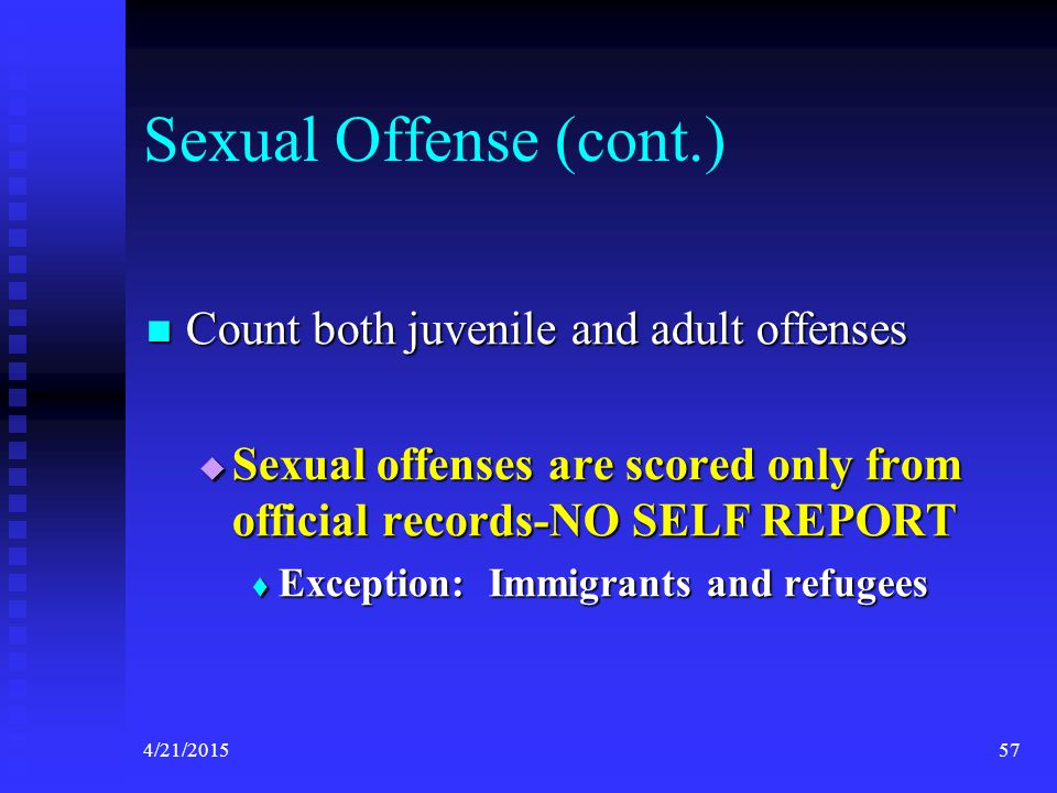 Sexual Offense (cont.) Count both juvenile and adult offenses