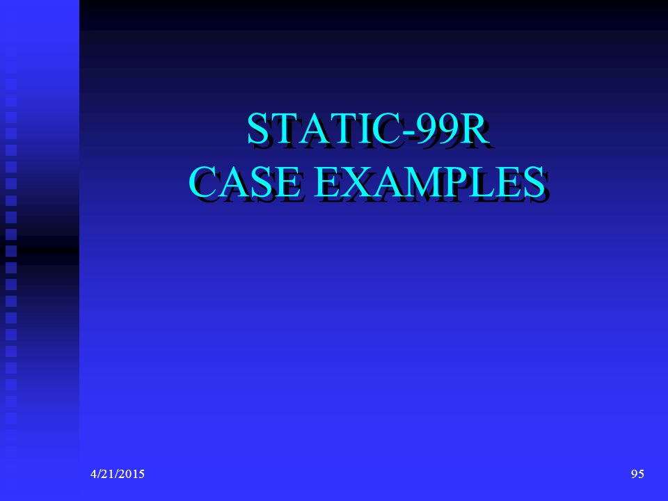 STATIC-99R CASE EXAMPLES