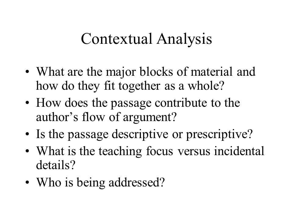 Contextual Analysis What are the major blocks of material and how do they fit together as a whole