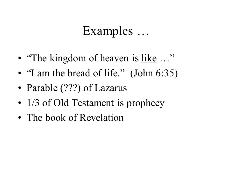 Examples … The kingdom of heaven is like …